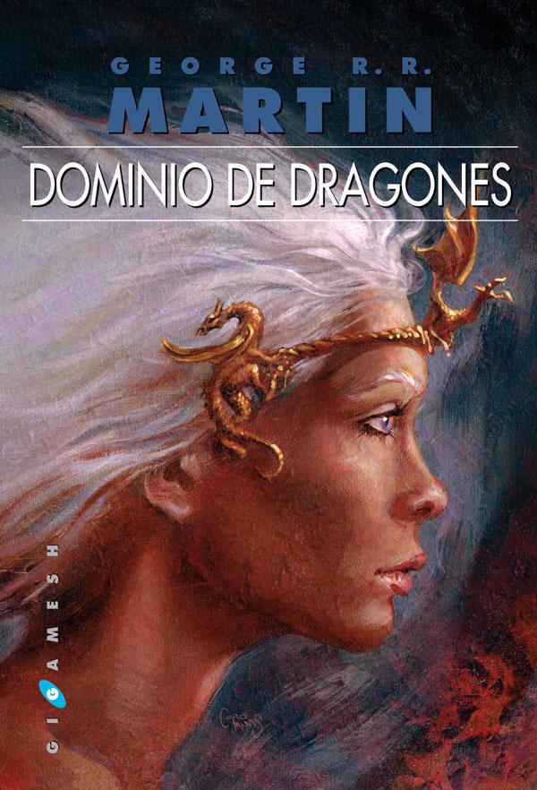 Cancion de hielo y fuego. Adelanto de Danza de Dragones. Dominio de Dragones.