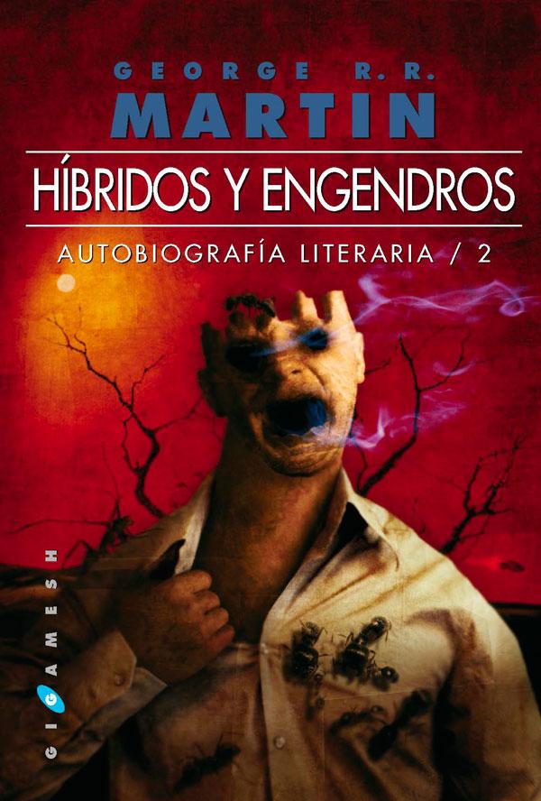 Híbridos y Engendros. Ediciones Gigamesh
