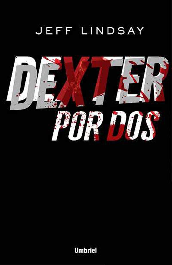 Dexter: Por Dos. Umbriel