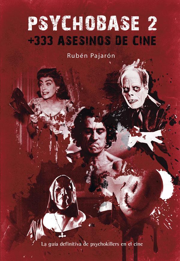 Psychobase 2 +333 asesinos de serie. Rubén Pajarón.