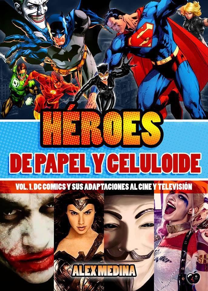 Alex Medina. Héroes de Papel y celuloide