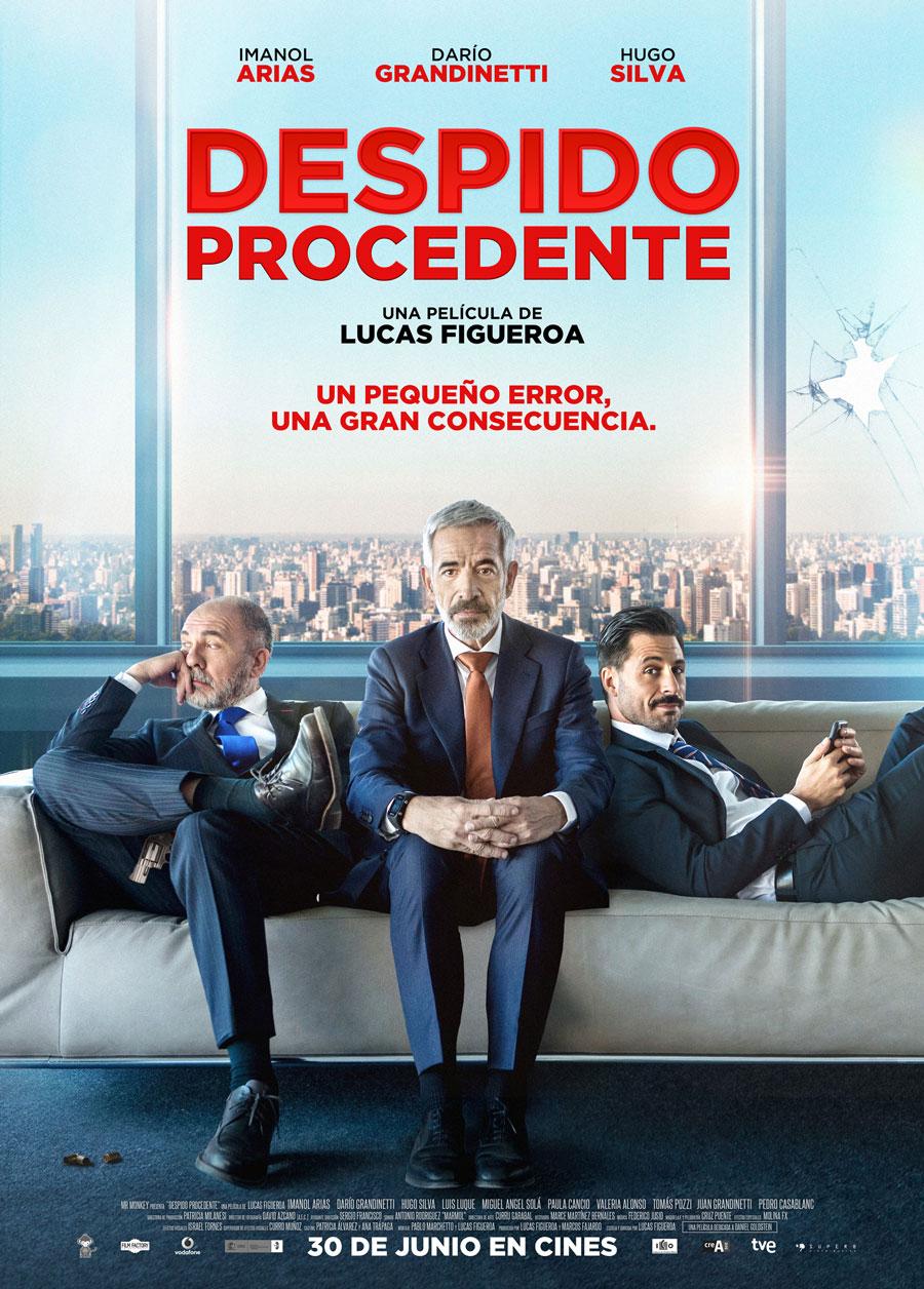 Despido procedente. Lucas Figueroa. Imanol Arias, Hugo Silva, Darío Grandinetti