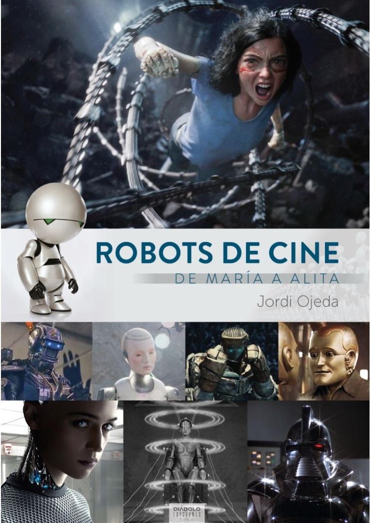Portada de 'Robots de Cine. De María a Alita', de Jordi Ojeda.